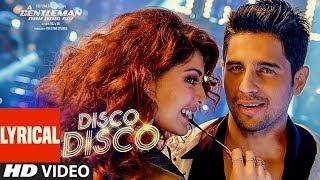 Download Disco Disco Lyrical Video Song : A Gentleman - Sundar, Susheel, Risky | Sidharth | Jacqueline Video