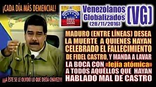 """Download Maduro desea la muerte a quien ha celebrado fallecimiento de Castro """"QUE SE LAVEN LA BOCA CON LEJÍA"""" Video"""