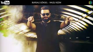 Download BURSALI GÖKSEL - NAZLI KIZIM ( ROMAN HAVASI ) Video