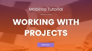 Download Working With Projects | Mobirise Bootstrap Website Creator Video