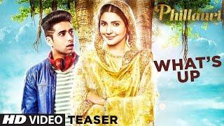 Download Whats Up Song Teaser | Phillauri | Anushka Sharma , Diljit Dosanjh | Mika Singh, Jasleen Royal Video