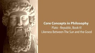 Download Plato's Republic book 6 | Likeness Between The Sun and The Good | Philosophy Core Concepts Video