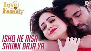 Download Ishq Ne Aisa Shunk Baja Ya | Love U Family | Salman Yusuff Khan & Aksha Pardasany | Sonu Nigam Video