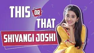 Download This Or That With Shivangi Joshi Aka Naira | Yeh Rishta Kya Kehlata Hai | Exclusive Video