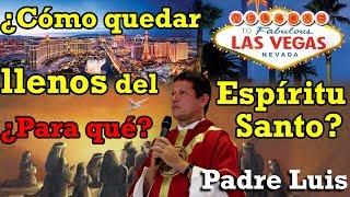 Download ¿Cómo quedar llenos del Espíritu Santo? ¿Para qué? Las Vegas - Padre Luis Toro Video