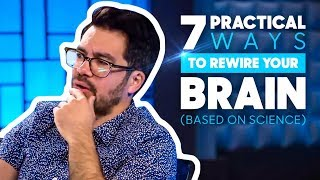Download 7 Practical Ways To Rewire Your Brain (Based On Science) Video