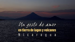 Download Un gesto de amor en tierra de lagos y volcanes, Nicaragua Video