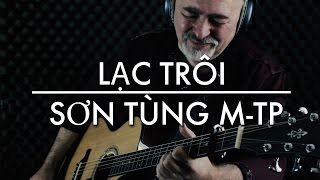 Download LẠC TRÔI | SƠN TÙNG M-TP | Igor Presnyakov | Fingerstyle Guitar Cover Video