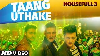 Download Taang Uthake Video Song   HOUSEFULL 3   T-SERIES Video