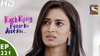 Download Kuch Rang Pyar Ke Aise Bhi - कुछ रंग प्यार के ऐसे भी - Episode 221 - 3rd January, 2017 Video