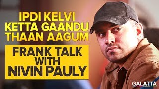 Download Ipdi Kelvi Ketta Gaandu Thaan Aagum | Frank Talk with Nivin Pauly Video