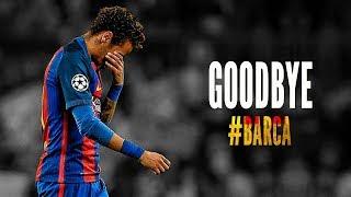 Download Neymar Junior - |Goodbye Barcelona| ● ||2013 -2017|| ● HD Video