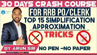 Download IBPS RRB CLERK | TOP 15 SIMPLIFICATION / APPROXIMATION TRICKS | NO PEN NO PAPER | Arun sir Video