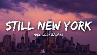 Download MAX - Still New York (Lyrics) feat. Joey Bada$$ Video