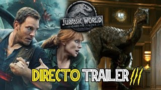 Download HABLANDO DEL TRAILER 3 DE JURASSIC WORLD 2 FALLEN KINGDOM Video