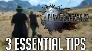 Download Final Fantasy XV 3 ESSENTIAL TIPS TO GET STARTED Video