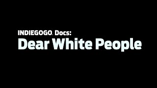 Download Indiegogo Docs: Dear White People Video