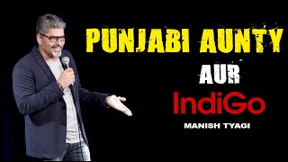 Download Punjabi Aunty Aur Indigo - Stand up Comedy by Manish Tyagi Video