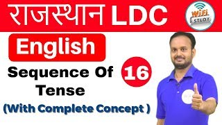 Download 9:00 AM - English for Rajasthan LDC, RAS, Exams by Sanjeev Sir | Sequence of Tense | Day- #16 Video
