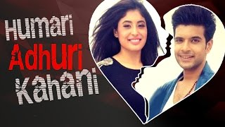 Download Karan Kundra & Kritika Kamra's LOVE To BREAK UP Story | HUMARI ADHURI KAHANI | हमारी अधूरी कहानी Video