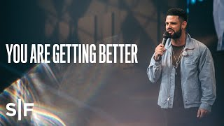 Download You Are Getting Better | Pastor Steven Furtick Video