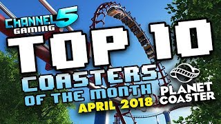 Download TOP 10 COASTERS!: April 2018 #PlanetCoaster Video
