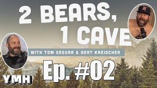 Download 2 Bears 1 Cave w/ Tom Segura and Bert Kreischer | Ep. 02 Video