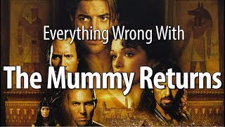 Download Everything Wrong With The Mummy Returns In 18 Minutes Or Less Video