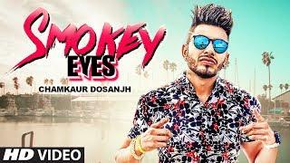 Download Smokey Eyes: Chamkaur Dosanjh (Full Song) Harj Nagra | Parry Sarpanch | Latest Punjabi Songs 2019 Video