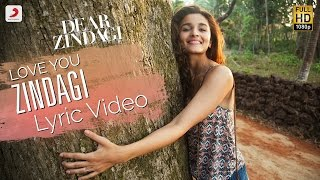 Download Love You Zindagi - Official Lyric Video   Gauri S   Alia   Shah Rukh   Amit   Kausar M   Jasleen R Video