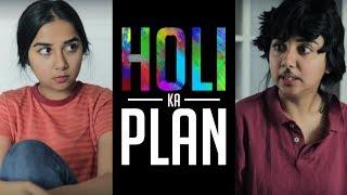 Download Holi Ka Plan Kya Hai   MostlySane Video