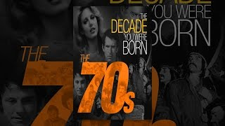 Download The Decade You Were Born: 1970s Video