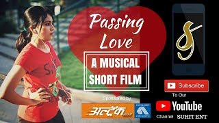 Download PASSING LOVE | MUSICAL SHORT FILM | SUHIT ENT Video