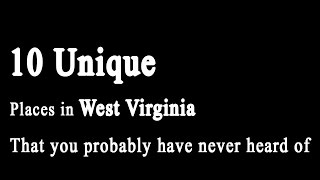 Download 10 Unique places in West Virginia that you probably have never heard of Video