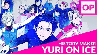Download History Maker (Cover)【JubyPhonic】Yuri!!! On Ice OP Video
