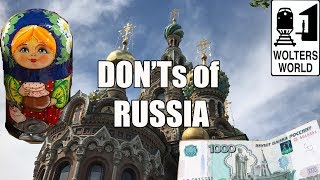 Download Visit Russia - The DON'Ts of Visiting Russia Video