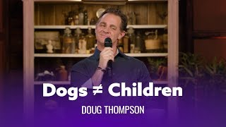Download Your Dogs Are Not Your Children. Doug Thompson Video