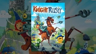 Download Knight Rusty Video
