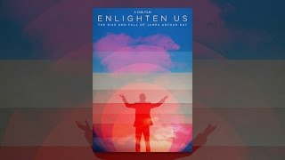 Download Enlighten Us: The Rise and Fall of James Arthur Ray Video
