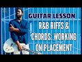 Download [R&B Guitar Lesson] R&B Chords and Riffs: Working on Placement Video