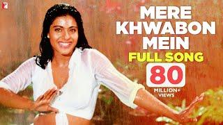 Mere Khwabon Mein Full Song , Dilwale Dulhania Le Jayenge , Shah Rukh Khan , Kajol