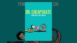 Download Dr. Cheapskate Video