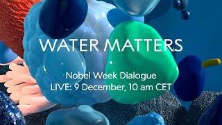 Download Water Matters. Nobel Week Dialogue 2018 Video