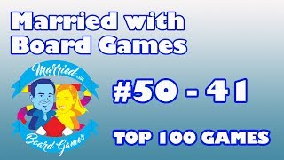 Download Top 100 Games of All Time: 50 - 41 with Married with Board Games Video