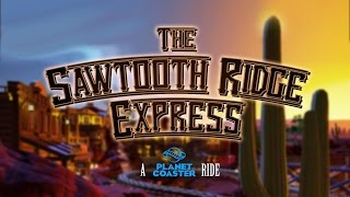 Download The Sawtooth Ridge Express - A Planet Coaster Western Ride Video