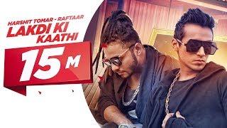 Download Lakdi Ki Kaathi | Harshit Tomar Feat.Raftaar | JSL | Latest Punjabi Song 2016 Video