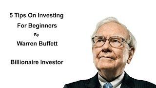 Download 5 Tips On Investing For Beginners By Warren Buffett - Warren Buffett Investment Strategy Video