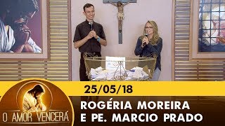 Download O Amor Vencerá - 25/05/18 Video