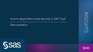 Download How to Apply Row-Level Security in SAS® Viya® Video