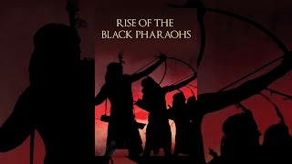 Download Rise of the Black Pharaohs Video